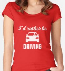I'd Rather Be Driving Women's Fitted Scoop T-Shirt