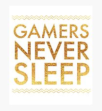 Gamers Never Sleep Awesome Gold Letters  Photographic Print