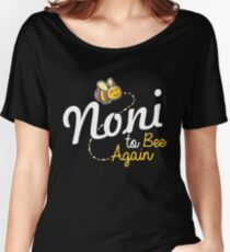 Noni To Bee Again Cool T Shirt  Women's Relaxed Fit T-Shirt