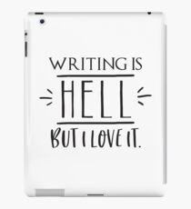 writing is HELL but I love it! iPad Case/Skin