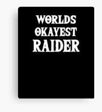 Worlds Okayest Raider Funny Video Games Canvas Print