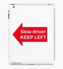 slow driver keep left iPad Case/Skin