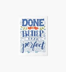 Done is better than perfect Art Board