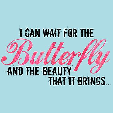 I can wait for the Butterfly and the Beauty that it Brings...   Pink and Teal by carriepotter