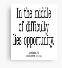 EINSTEIN, In the middle of difficulty lies opportunity.  Albert Einstein, PhD (Genius, Physicist, 1879-1955) Metal Print