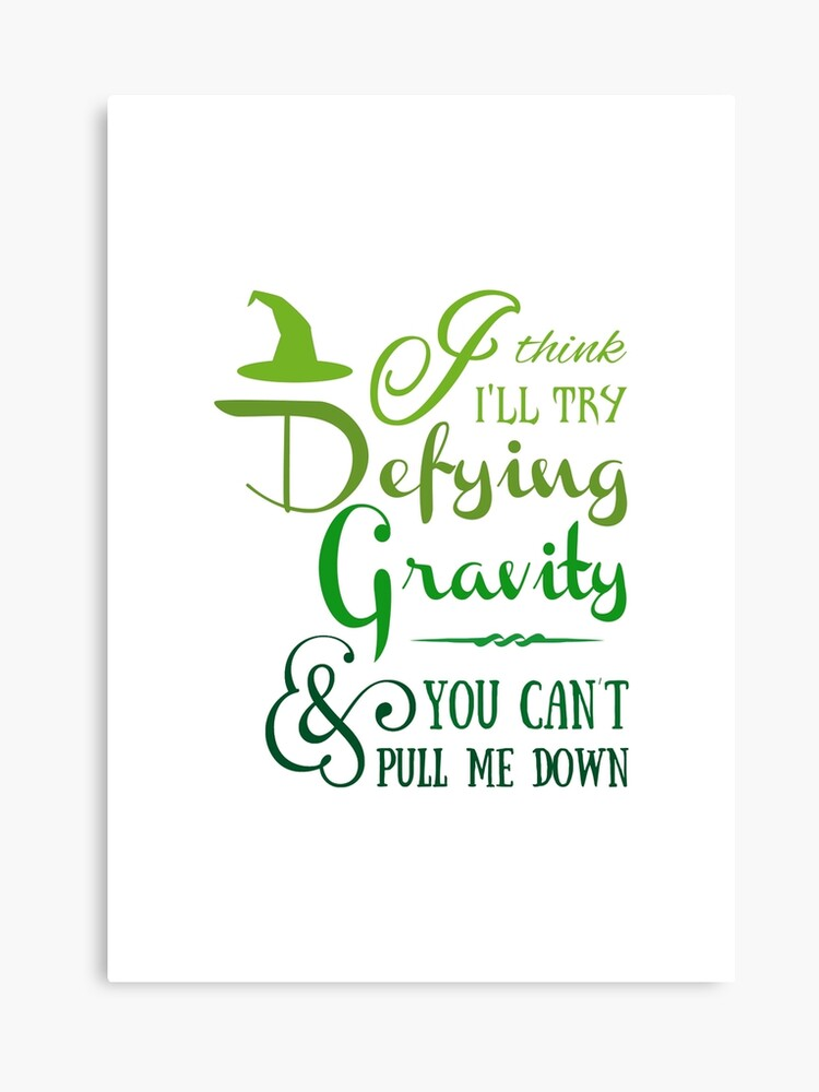 Defying Gravity - Wicked Musical Quote Lyrics | Canvas Print