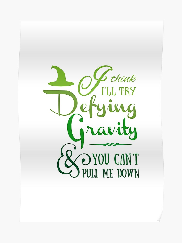 Defying Gravity - Wicked Musical Quote Lyrics | Poster