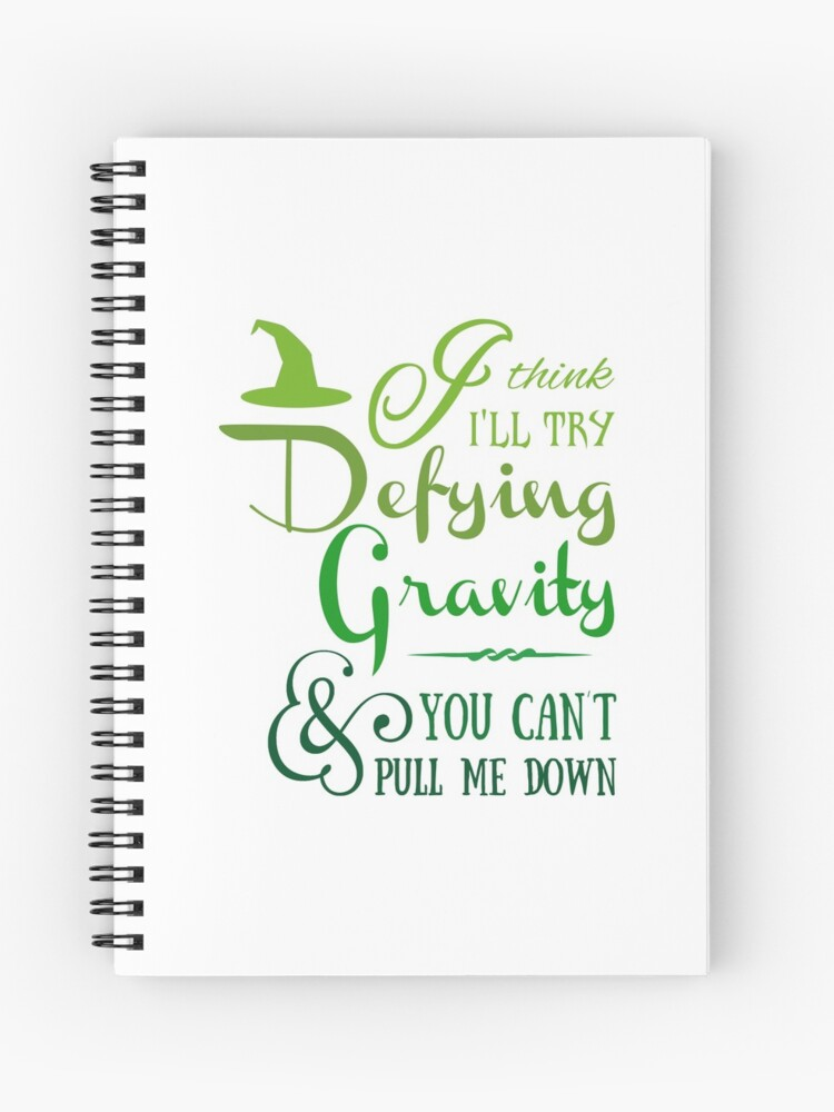 Defying Gravity - Wicked Musical Quote Lyrics   Spiral Notebook