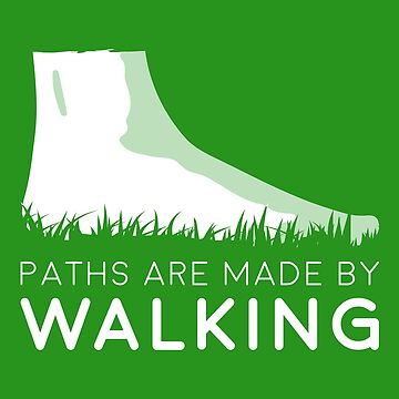 Paths are made by walking by udesignstudio