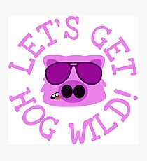 Let's Get Hog Wild Photographic Print