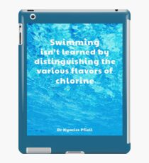 Swimming - A quote about education iPad Case/Skin