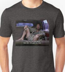 Life goes on, man. T-Shirt