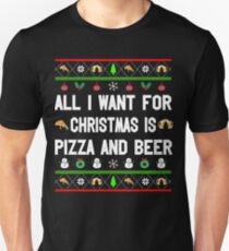 ALL I WANT FOR CHRISTMAS IS PIZZA AND BEER Unisex T-Shirt