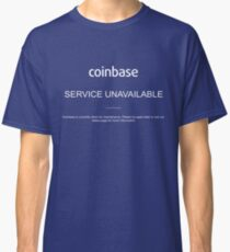 Coinbase Down Service Unavailable Classic T-Shirt