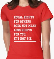 IT'S NOT PIE SHIRT. EQUAL RIGHTS: T-Shirt  Women's Fitted T-Shirt