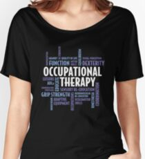 Occupational Therapy Gifts For OT Month Women's Relaxed Fit T-Shirt