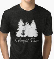Stupid Tree  | Frolf Disc Golf  Tri-blend T-Shirt