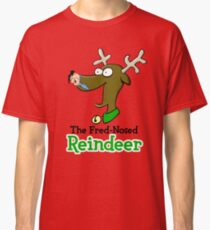 The Fred-Nosed Reindeer Classic T-Shirt
