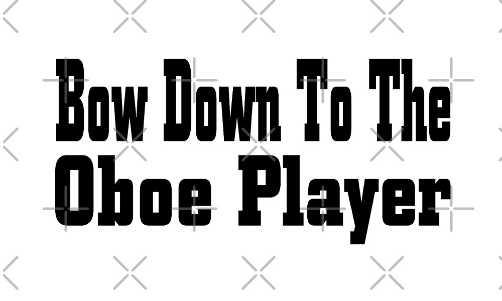 Bow Down To Oboe Player - Funny Oboe T Shirt  by greatshirts