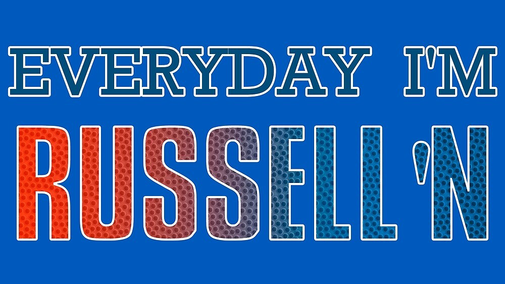 Everyday I'm Russell'n Westbrook  by ballersnba