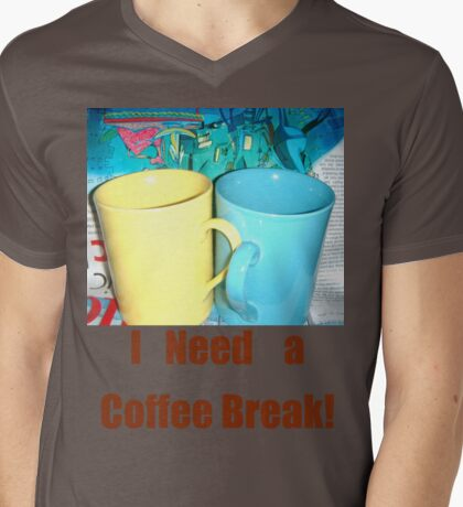 Need a Coffee Break!! T-Shirt