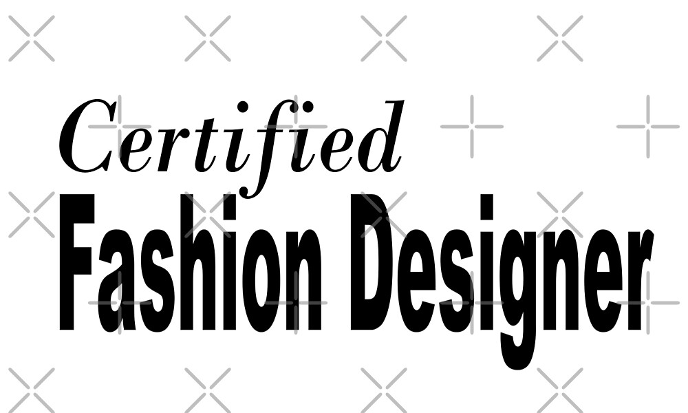 Certified Fashion Designer - Funny Fashion Designer T Shirt  by greatshirts