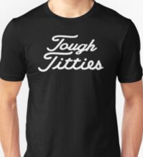 Tough Titties Unisex T-Shirt