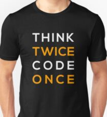 Think twice Code Once T-Shirt