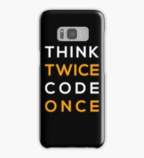 Think twice Code Once Samsung Galaxy Case/Skin