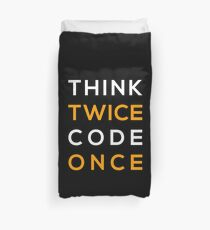Think twice Code Once Duvet Cover