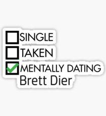 mentally dating brett dier  Sticker