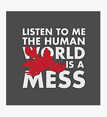Human World is a Mess Photographic Print