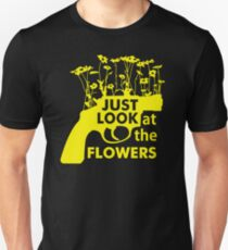GOOD DESIGN Just Look at the Flowers New Product T-Shirt