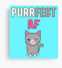 Purrfect AF: Cute Cat Lovers Shirt for Cat Moms Canvas Print