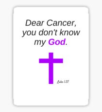 Dear Cancer You Don't Know My God Sticker