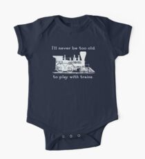 """I'll never be too old to play with trains"" Trainspotter, model train, train fan One Piece - Short Sleeve"