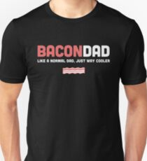 Funny Bacon Dad Design Unisex T-Shirt