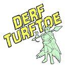 Derf Turftoe by YMIATavern
