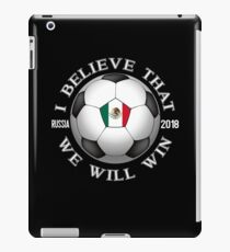 Mexico Soccer Team We Will Win 2018 Cup Futbol In Russia Tshirt iPad Case/Skin
