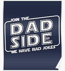 Join The Dad Side We Have Bade Jokes Funny Movie Parody Gifts Poster