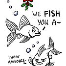 We Fish You A Merry Xmas by AnsateJones