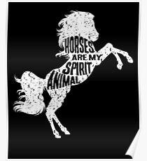 Horses Are My Spirit Animal Poster