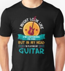 In My Head I'm Playing My Guitar | guitarists tshirt | guitar gifts for men | guitar gifts for her | funny guitar shirt | guitar gift ideas | guitar gifts for him | bass guitar Unisex T-Shirt
