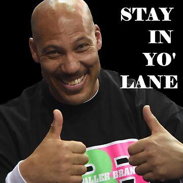 LaVar Ball Stay In Yo Lane by powr13