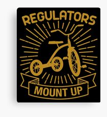 Regulators Mount Up Canvas Print