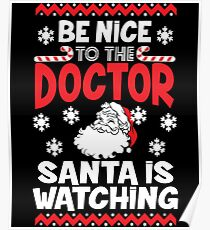 Funny Santa Is Watching Christmas Shirt - Doctor Gift Poster