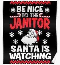 Funny Santa Is Watching Christmas Shirt - Janitor Gift Poster