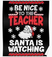 Funny Santa Is Watching Christmas Shirt - Teacher Gift Poster