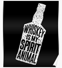 Whiskey Is My Spirit Animal Poster