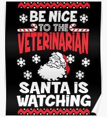 Funny Santa Is Watching Christmas Shirt - Veterinarian Gift Poster